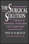 The Surgical Solution: A History of Involuntary Sterilization in the United States