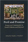 Peril and Promise: Essays on Community in South Dakota and Beyond