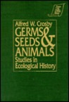 Germs, Seeds, and Animals: Studies in Ecological History