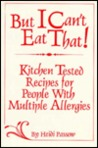 But I Can't Eat That: Kitchen-Tested Recipes for People with Multiple Allergies