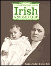 A Genealogist's Guide to Discovering Your Irish Ancestors by Dwight A. Radford