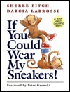 If You Could Wear My Sneakers by Sheree Fitch