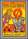 The Speckled Rose of Oz  by  Donald Abbott