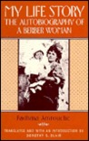 My Life Story: The Autobiography of a Berber Woman, Edited by Dorothy Blair