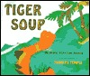 Tiger Soup: An Anansi Story from Jamaica