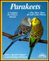 Parakeets: How to Take Care of Them and Understand Them