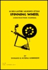 A No-Lathe Saxony-Style Spinning Wheel Construction Manual (Spinster Helper Series)