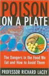 Poison on a Plate: The Dangers in the Food We Eat and How to Avoid Them