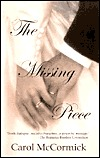 The Missing Piece by Carol  McCormick