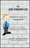 The Gus chronicles : reflections from an abused kid : about