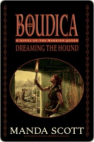 Dreaming the Hound (Boudica, #3)
