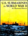 U.S. Submarines in World War II: An Illustrated History