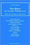 Bible: An Islamic Perspective: From Creation To The Flood