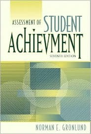 Assessment of Student Achievement by Norman Edward Gronlund