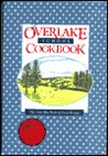 The Overlake School Cookbook: The Little Blue Book of Great Recipes