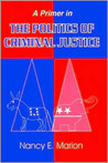 A Primer in the Politics of Criminal Justice