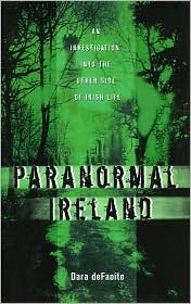 Paranormal Ireland an Investigation Into the Other Side of Ir... by Dara deFaoite