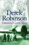 Damned Good Show (Cassell Military Trade Books)