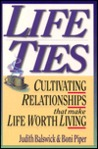 Life Ties: Cultivating Relationships That Make Life Worth Living