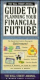 The Wall Street Journal Guide to Planning Your Financial Future