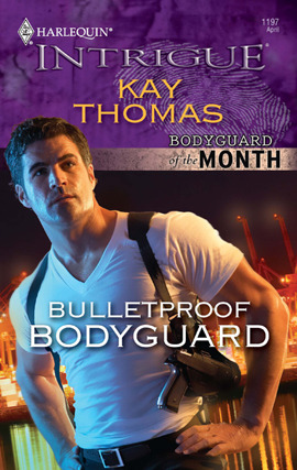 Bulletproof Bodyguard (Bodyguard of the Month #4) by Kay Thomas