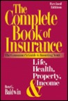 The Complete Book of Insurance: The Consumer's Guide to Insuring Your Life, Health, Property, and Income