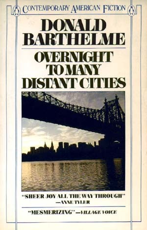 Overnight to Many Distant Cities by Donald Barthelme