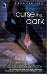 Curse the Dark by Laura Anne Gilman