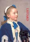 Liotard: Catalogue, Sources et Correspondance