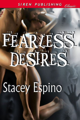 Fearless Desires (Immortal Love #1)
