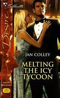 Melting the Icy Tycoon (Silhouette Desire, #1770)