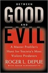 Between Good and Evil by Roger Depue