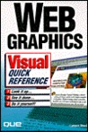 Web Graphics Visual Quick Reference: Visual Quick Reference