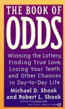 The Book of Odds: Winning the Lottery, Finding True Love, Losing Your Teeth and Other Chances