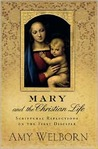 Mary and the Christian Life: Scriptural Reflections on the First Disciple