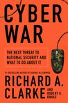 Cyberwar by Richard A. Clarke