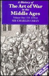 A History of the Art of War in the Middle Ages by Charles William Chadwick Oman