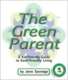 The Green Parent: A Kid-Friendly Guide to Earth-Friendly Living