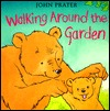 Walking Around the Garden by John Prater