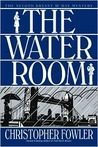 The Water Room (Bryant & May Mysteries)