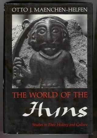 The World of the Huns by Otto John Mänchen-Helfen