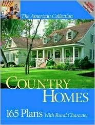 Country Homes: 165 Plans with Rural Character