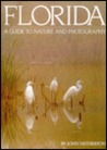 Florida: A Guide to Nature and Photography