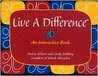 Live a Difference: An Interactive Book [With Pouch, Disks, Worksheets]