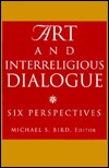 Art and Interreligious Dialogue: Six Perspectives