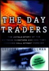 The Day Traders: The Untold Story of the Extreme Investors and How They Changed Wall Street Forever