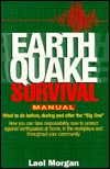 "Earthquake Survival Manual: What to do before, during, and after the ""Big One"""