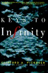 Keys to Infinity by Clifford A. Pickover