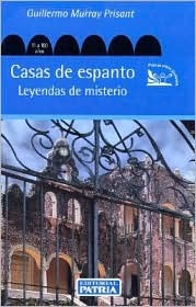 Casas de Espanto by Guillermo Murray Prisant