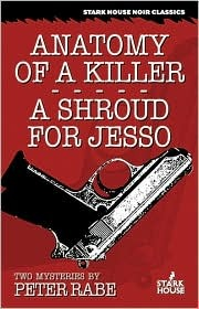 Anatomy of a Killer & A Shroud for Jesso by Peter Rabe